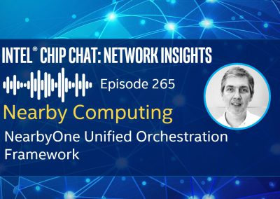 NearbyOne Unified Orchestration Framework – Intel® Chip Chat Network Insights episode 265