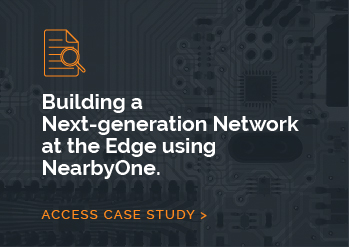 Building a Next-generation Network<br>at the Edge using NearbyOne