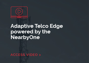 Adaptive Telco Edge powered by the NearbyOne