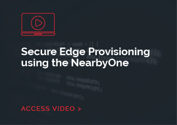 Secure Edge Provisioning using the NearbyOne