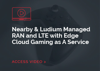 Nearby & Ludium Managed RAN and LTE with Edge Cloud Gaming as A Service
