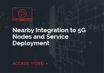 Nearby Integration to 5G Nodes and Service Deployment